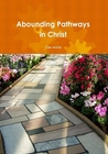 abounding-pathways-in-christ a4